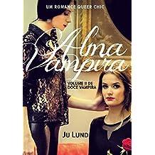Alma Vampira: Um romance Queer Chic (Doce Vampira Livro 2)