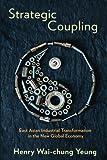Strategic Coupling: East Asian Industrial