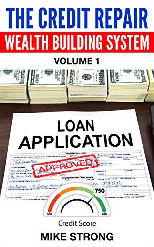 The Credit Repair  Wealth Building System: The Poor Man