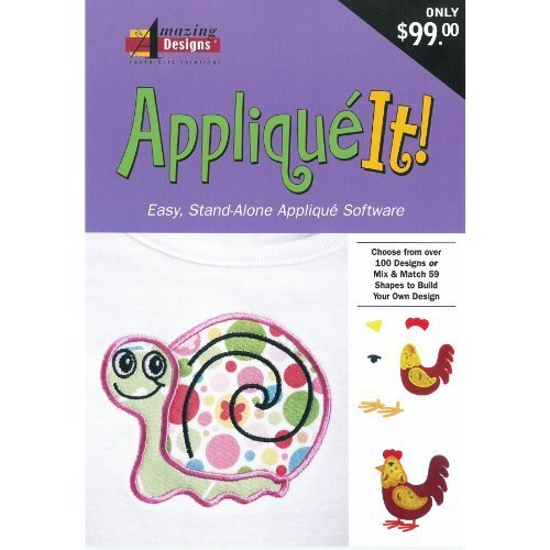 Amazing Designs APPLIQUE IT Embroidery Machine Software (Designs Software Embroidery)