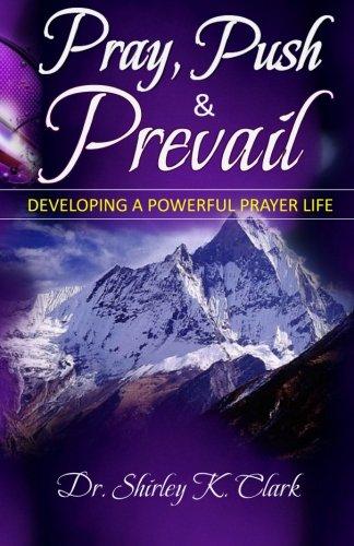 Download Pray, Push & Prevail: Taking Prayer To Another Dimension pdf epub