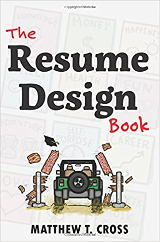 the resume design book how to write a resume in college influence employers to hire you matthew t cross 9781511873697 amazoncom books