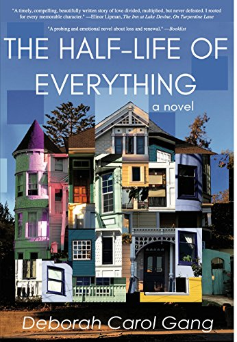 The Half-Life of Everything: A Novel