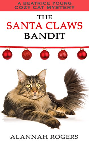 The Santa Claws Bandit (Beatrice Young Cozy Cat Mysteries Book 5)