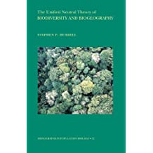 The Unified Neutral Theory of Biodiversity and Biogeography (MPB-32) (Monographs in Population Biology Book 54)