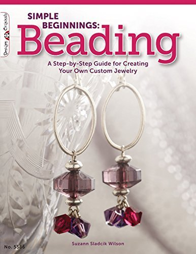 Cool Custom Jewelry (Simple Beginnings: Beading: A Step-by-Step Guide to Creating Your Own Custom Jewelry (Design Originals) Paperback – April 1, 2012)
