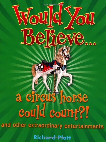 Would You Believe... a circus horse could count?!: and Other Extraordinary - Circus Oxford Store 3