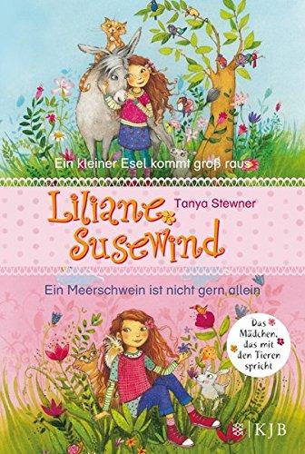 Liliane Susewind. Ein kleiner Esel kommt groß raus & Ein Meerschwein ist nicht gern allein. (Doppelband 1 & 2 für jüngere Leser)