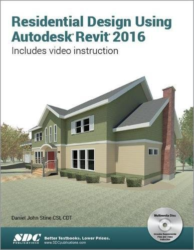 Residential Design Using Autodesk Revit 2016: Daniel John Stine:  9781585039777: Amazon.com: Books
