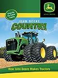 John Deere Country - How John Deere Makes Tractors