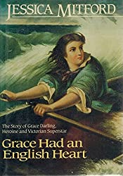 Grace Had an English Heart: The Story of Grace Darling, Heroine and Victorian Superstar