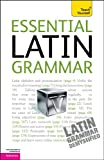 Essential Latin Grammar: A Teach Yourself Guide, Gregory Klyve, 0071747419