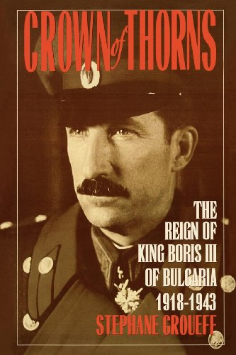 Crown of Thorns: The Reign of King Boris III of Bulgaria, 1918-1943 ()