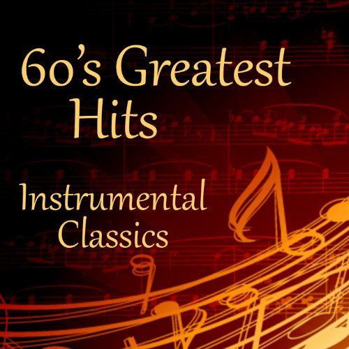 60s Greatest Hits: Instrumental ...