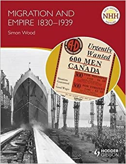New Higher History: Migration and Empire 1830-1939 (NHH)