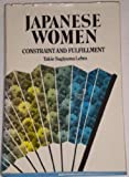 Japanese Women : Constraint and Fulfillment, Lebra, Takie S., 0824808681