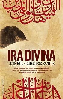 Ira divina par Rodrigues dos Santos