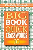 Daily Telegraph Big Book of Quick Crosswords 10: Bk.10