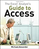 The Excel Analyst's Guide to Access, Michael Alexander, 0470567015