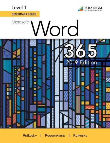 Benchmark Series: Microsoft Word 2019 Level 1: Text