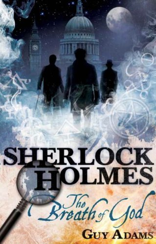 The Further Adventures of Sherlock Holmes: The Breath of God (Further Advent/Sherlock Holmes) by Guy Adams (7-Oct-2011) Paperback