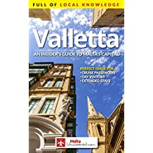 Valletta: An Insider's Guide to Malta's Capital: A travel guide full of local knowledge, ready for Valletta 2018: European Capital of Culture