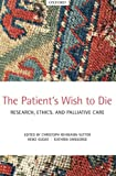 The Patient's Wish to Die: Research, Ethics, And Palliative Care