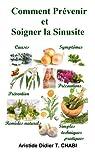 Comment Prévenir et Soigner la Sinusite par Aristide Didier T. Chabi