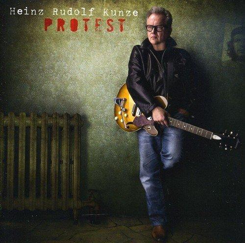 Heinz Rudolf Kunze - Protest By Heinz Rudolf Kunze (2009-02-03) - Zortam Music