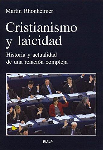 Cristianismo y laicidad : historia y actualidad de una relación compleja ebook