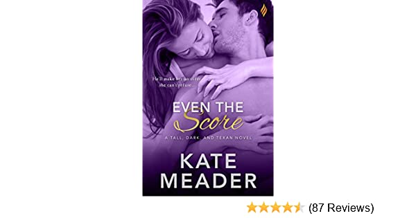 Even The Score Tall Dark And Texan Book 1 Kindle Edition By