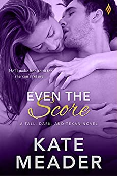 Even The Score (Tall, Dark, and Texan) by [Meader, Kate]