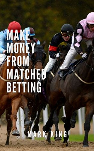 Make Money From Matched Betting: Learn how to beat the bookies at their own game! (English Edition)