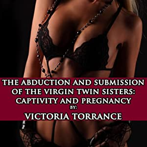 The Abduction and Submission of the Virgin Twin Sisters Audiobook
