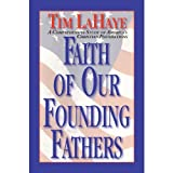 Faith of Our Founding Fathers, Tim LaHaye, 0890512019