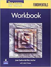 Top Notch Fundamentals Workbook: Joan M. Saslow, Allen