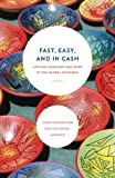img - for Fast, Easy, and In Cash: Artisan Hardship and Hope in the Global Economy book / textbook / text book