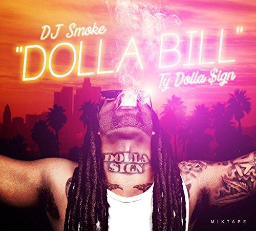 DJ Smoke - Dolla Bill: The Ty Dolla Sign Mixtape