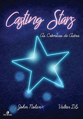 Casting Stars. As Crônicas de Astra
