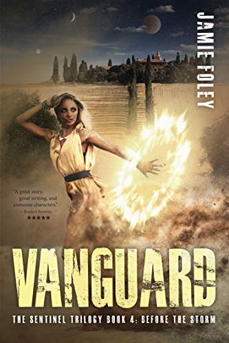Vanguard: Before the Storm (The Sentinel Trilogy Book 4) by [Foley, Jamie]