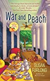 War and Peach (A Georgia Peach Mystery Book 3)