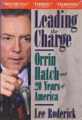 Leading the Charge; Orrin Hatch and 20 Years of America