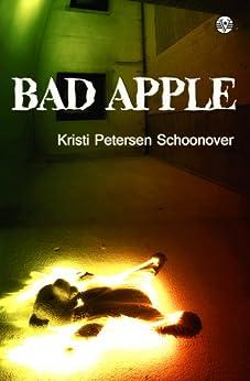 Bad Apple by [Petersen Schoonover, Kristi]