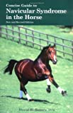 Concise Guide to Navicular Syndrome in the Horse, David W. Ramey, 1570762279