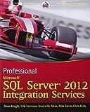 Professional Microsoft SQL Server 2012 Integration Services, Brian Knight and Mike Davis, 111810112X