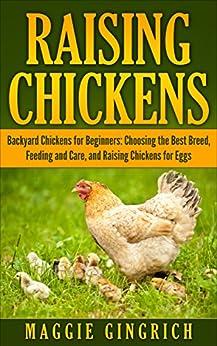 Raising Chickens: Backyard Chickens for Beginners ...