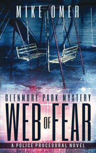 Web Of Fear A Police Procedural Glenmore Park Mystery Volume 3