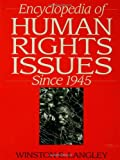 Encyclopedia of Human Rights Issues since 1945, , 1579581668