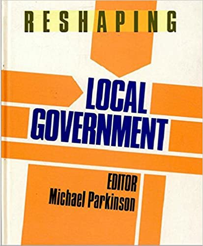Book Reshaping Local Government 1979-87 (Reshaping the Public Sector)