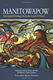 Manitowapow: Aboriginal Writings from the Land of Water